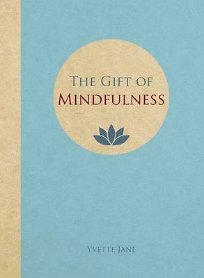 NEW The Gift of Mindfulness By Jane Yvette Hardcover Free Shipping