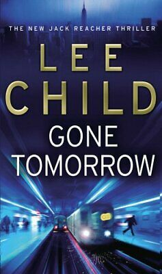 Gone Tomorrow: (Jack Reacher 13) by Child, Lee Book The Cheap Fast Free Post