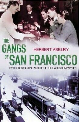 The Gangs Of San Francisco by Asbury, Herbert Paperback Book The Cheap Fast Free