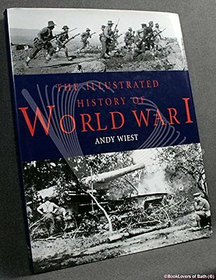 The Illustrated History of World War I, Wiest, Andrew A. Hardback Book The Cheap