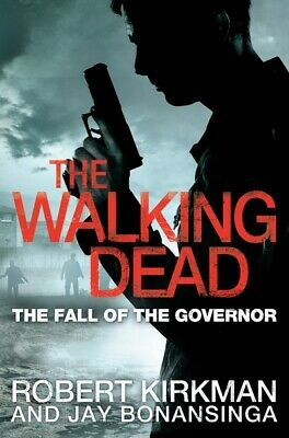 The walking dead: The fall of the governor. Part one by Robert Kirkman