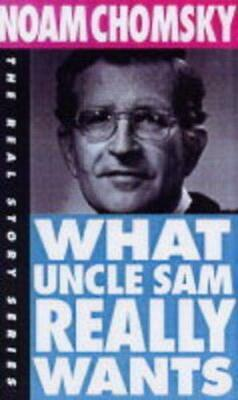 What Uncle Sam Really Wants: Real Story Series by Chomsky, Noam Paperback Book