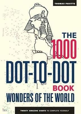 The 1000 Dot-to-Dot Book: Wonders of the World: Twenty amazing sights to complet