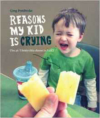 Reasons My Kid is Crying, New, Pembroke, Greg Book