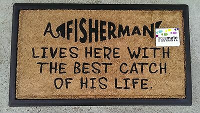 """""""A Fisherman lives here .."""" Natural Coir & Recycled Rubber Door Mat"""