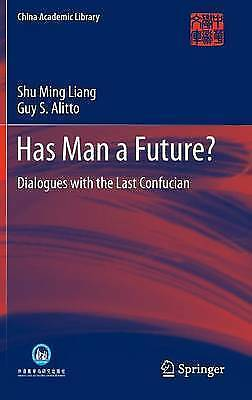 Has Man a Future?: Dialogues with the Last Confucian (China Academic Library) by