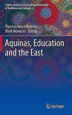 Aquinas, Education and the East (Sophia Studies in Cross-cultural Philosophy of