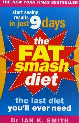 The Fat Smash Diet: The Last Diet You'll Ever Need by Smith, Ian K Paperback The