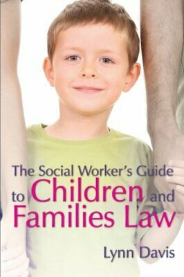 The Social Worker's Guide to Children and Families Law by Davis, Lynn Paperback