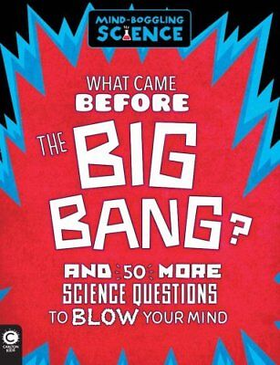 Mind-Boggling Science: What Came Before the Big Bang? 9781783121557
