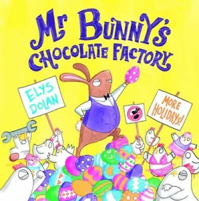 Mr Bunny's Chocolate Factory by Elys Dolan 9780192746207 (Paperback, 2017)