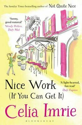 Nice Work (If You Can Get It) by Imrie, Celia Book The Cheap Fast Free Post