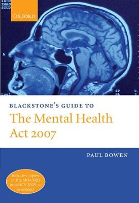 Blackstone's Guide to the Mental Health Act 2007, Bowen, Paul Paperback Book The