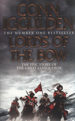 The conqueror series: Lords of the bow by Conn Iggulden (Paperback)
