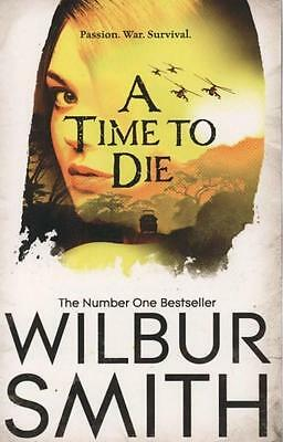 NEW A Time to Die By Wilbur Smith Paperback Free Shipping