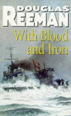 With Blood And Iron by Reeman, Douglas Paperback Book The Cheap Fast Free Post