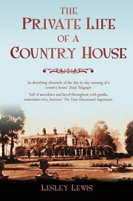 The Private Life of a Country House by Lewis, Lesley Paperback Book The Cheap