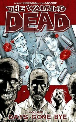 The Walking Dead Volume 1: Days Gone Bye: Days G... by Kirkman, Robert Paperback