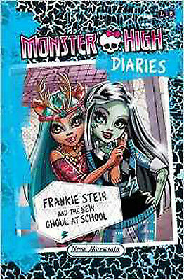 Frankie Stein and the New Ghoul at School (Monster High Diaries), New, Monstrata