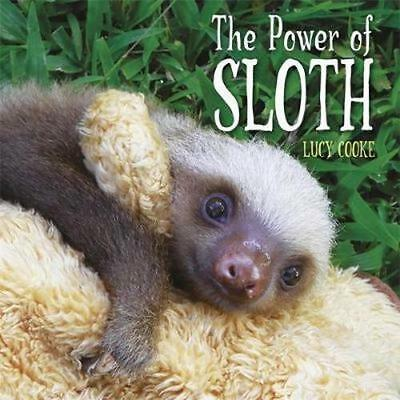 NEW The Power of Sloth By Lucy Cooke Hardcover Free Shipping