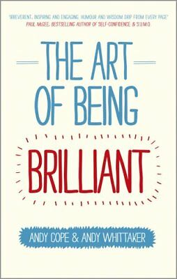 The Art of Being Brilliant Transform Your Life by Doing What Wo... 9780857083715