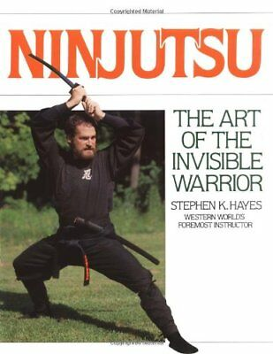 Ninjutsu: The Art of the Invisible Warrior (Literary Links to..., Hayes, Stephen