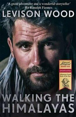 Walking the Himalayas: An adventure of survival and endurance by Wood, Levison