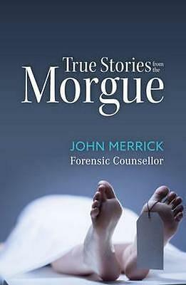 NEW True Stories from the Morgue By John Merrick Paperback Free Shipping