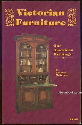 Victorian Furniture, Our American Heritage by Kathryn McNerney 1981 Illustrated