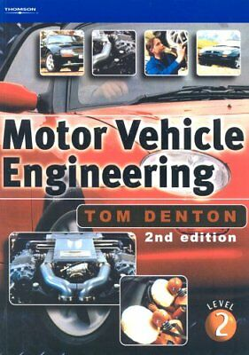 Motor Vehicle Engineering: The UPK for NVQ Level 2, Denton, Tom Paperback Book