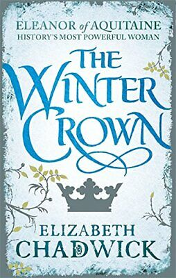 The Winter Crown (Eleanor of Aquitaine trilogy) by Chadwick, Elizabeth Book The