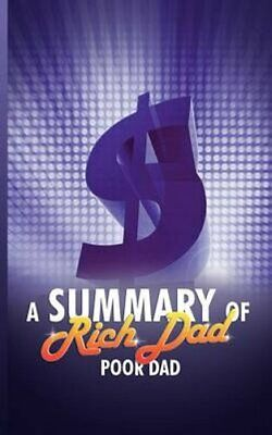 A Summary of Rich Dad Poor Dad by WWW.Snowballpublishing.com (Paperback /...