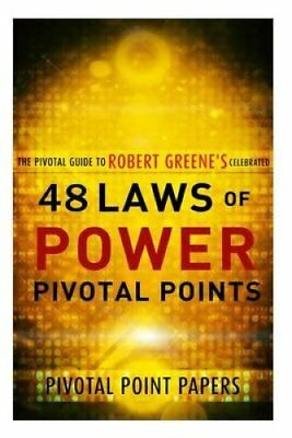 The 48 Laws of Power Pivotal Points -The Pivotal Guide to Rober... 9781495407956