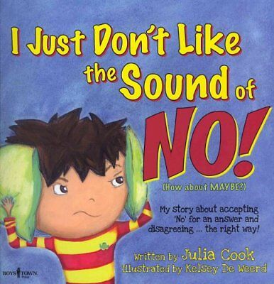 I Just Don't Like the Sound of No!: My Story About Accepting 'no' for an...