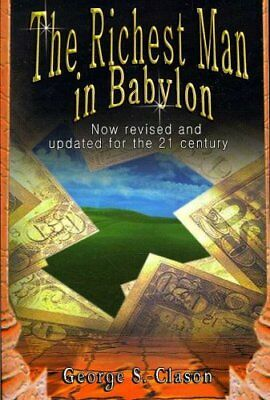 The Richest Man in Babylon: Now Revised and Updated for the 21st Century by...