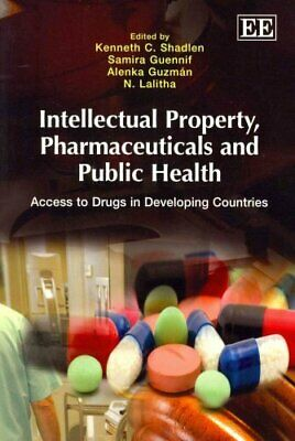 Intellectual Property, Pharmaceuticals and Public Health: Access to Drugs in...