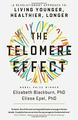 The Telomere Effect: A Revolutionary Approach to Living Yo... by Epel, Dr Elissa