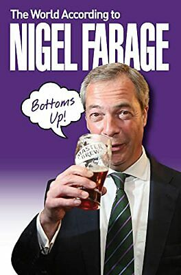 The World According to Nigel Farage by A Thoroughly Decent Bloke Book The Cheap