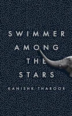 Swimmer Among the Stars by Kanishk Tharoor (Hardback, 2017)