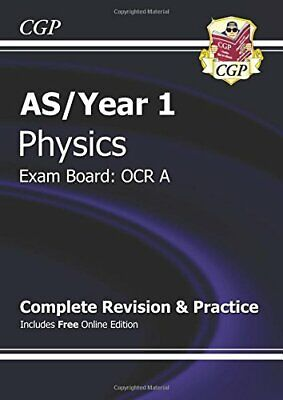 A-Level Physics: OCR A Year 1 & AS Complete Revision & Practice ... by CGP Books
