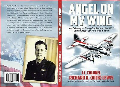 Angel on My Wing:WWII Odyssey of Flying Combat with the 493rd Bomb Group, 8th AF