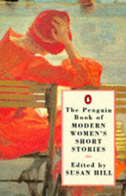 The Penguin book of modern women's short stories by Susan Hill (Paperback)