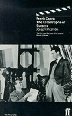Frank Capra: The Catastrophe of Success by McBride, Joseph Paperback Book The