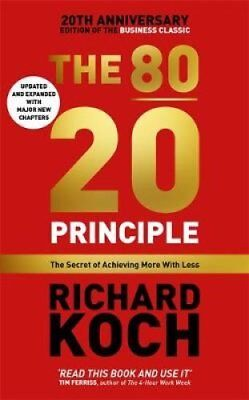 The 80/20 Principle: The Secret of Achieving More with Less by Richard Koch...