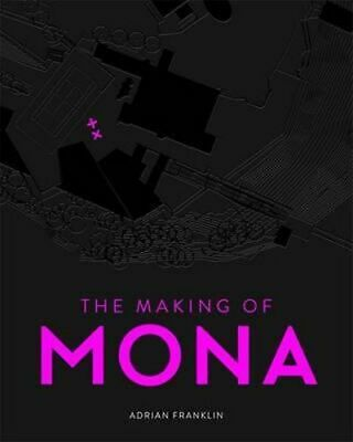 NEW The Making of MONA By Adrian Franklin Hardcover Free Shipping