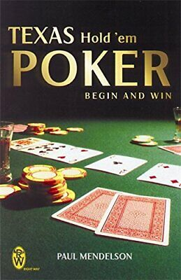 Texas Hold 'Em Poker : Begin and Win by Mendelson, Paul Paperback Book The Cheap