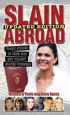 Slain Abroad 2012: No. 2: Tragic Stories of Irish Who Met Viol... by Gibson, Des