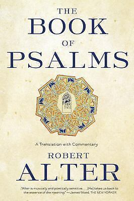 The Book of Psalms : A Translation with Commentary by Robert Alter