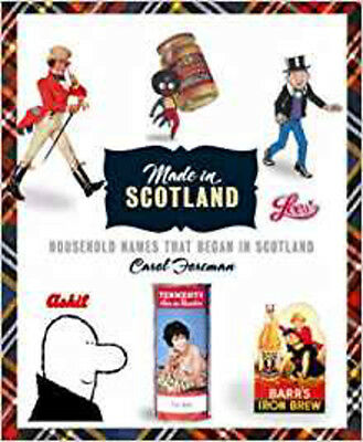 Made in Scotland: Household Names That Began in Scotland, New, Carol Foreman Boo