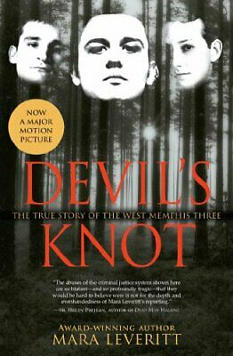 Devil's Knot: The True Story of the West Memphis Three by Leveritt, Mara Book